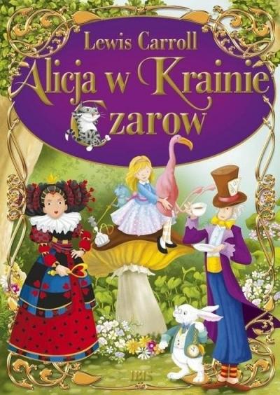 Alicja w Krainie Czarów. Klasyka bez opracowania Lewis Carroll