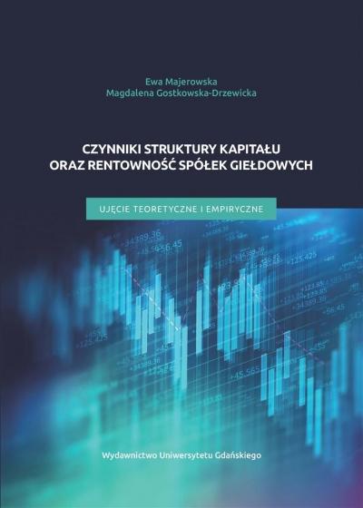 Czynniki struktury kapitału oraz rentowności.. Ewa Majerowska, Magdalena Gostkowska-Drzewicka