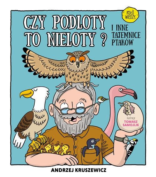 Czy podloty to nieloty I inne tajemnice ptaków Kruszewicz Andrzej G.