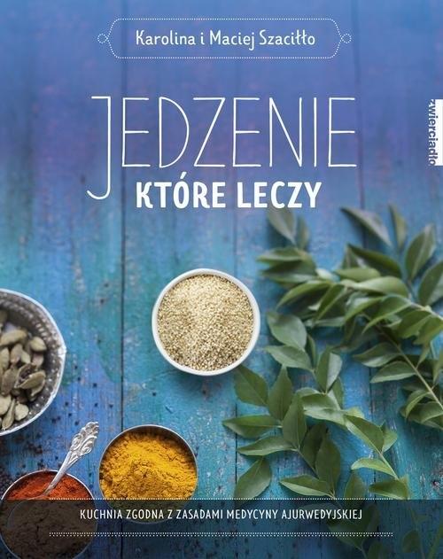 Jedzenie, które leczy Szaciłło Karolina, Szaciłło Maciej