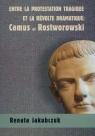 Entre la protestation tragique ET LA REVOLTE DRAMATIQUE: Camus et Rostworowski