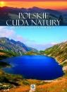 Polskie cuda natury Najpiękniejsze miejsca Binda Ewa
