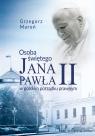 Osoba świętego Jana Pawła II w polskim porządku prawnym Grzegorz Maroń