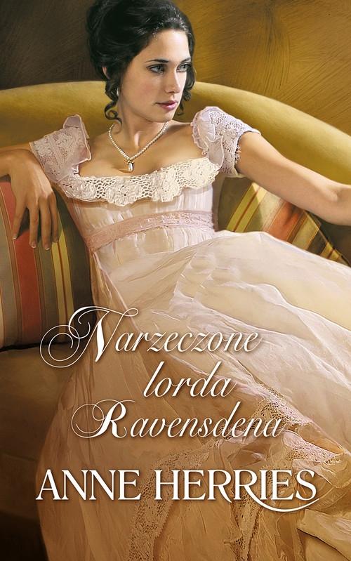 Narzeczone lorda Ravensdena Herries Anne