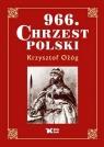 966 Chrzest Polski Ożóg Krzysztof