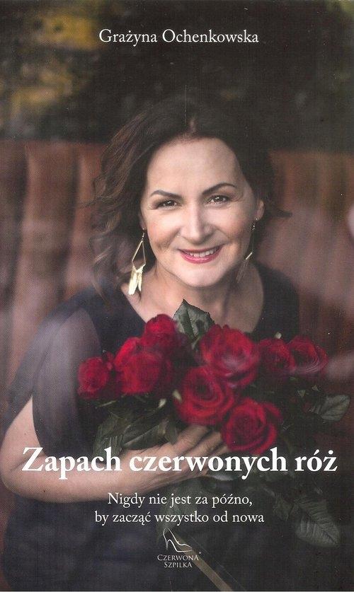 Zapach czerwonych róż Ochenkowska Grażyna