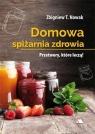 Domowa spiżarnia zdrowia Zbigniew T. Nowak