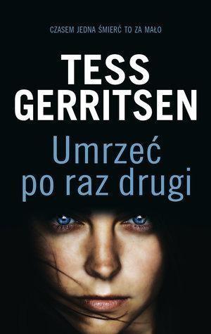 Umrzeć po raz drugi (Uszkodzona okładka) Gerritsen Tess