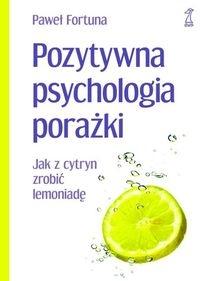 Pozytywna psychologia porażki Fortuna Paweł