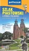 Przewodnik ilustrowany z mapami - Szlak Piastowski praca zbiorowa