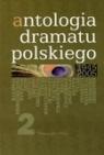 Antologia dramatu polskiego 1945-2005 tom 2