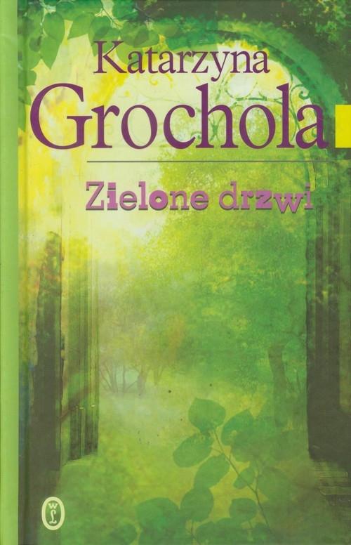 Zielone drzwi Grochola Katarzyna