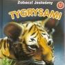 Zobacz! Jesteśmy Tygrysami