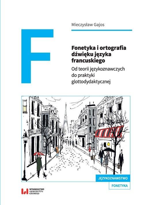 Fonetyka i ortografia dźwięku języka francuskiego. Gajos Mieczysław