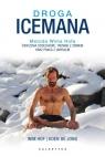 Droga Icemana Metoda Wima Hofa. Ćwiczenia oddechowe, trening z zimnem Hof Wim, Jong Koen