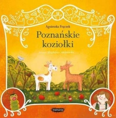 Legendy polskie. Poznańskie koziołki Frączek Agnieszka