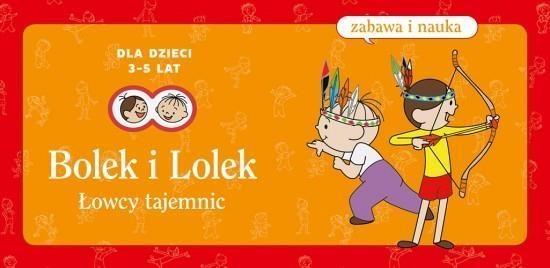 Bolek i Lolek Łowcy tajemnic Lekan Elżbieta, Myjak Joanna
