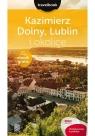 Kazimierz Dolny Lublin i okolice Travelbook Wydanie 1 Magdalena Bodnari