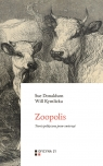 Zoopolis Teoria polityczna praw zwierząt Donaldson Sue, Kymlicka Will