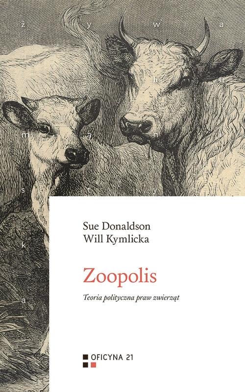 Zoopolis Donaldson Sue, Kymlicka Will