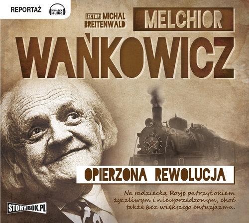 Opierzona rewolucja (Audiobook) Wańkowicz Melchior