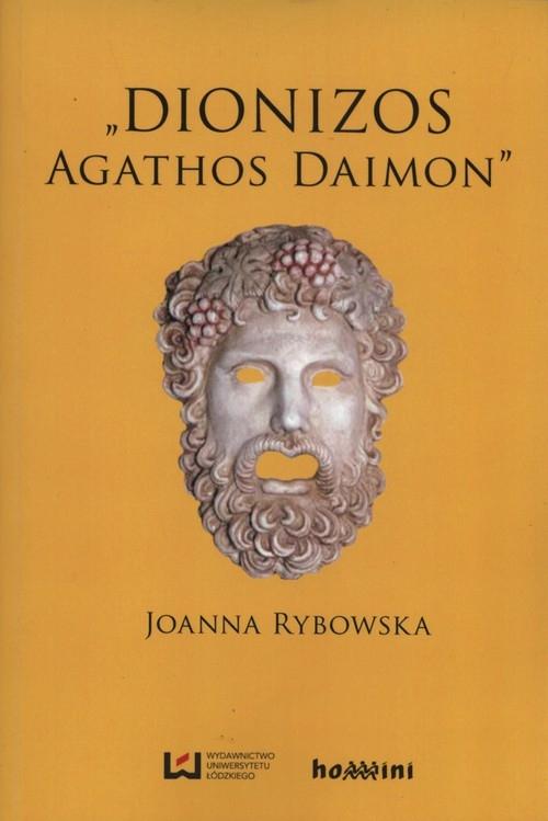Dionizos - Agathos Daimon Rybowska Joanna