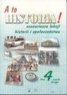 A to historia! 4. Scenariusze lekcji historii i społeczeństwa. Część 2