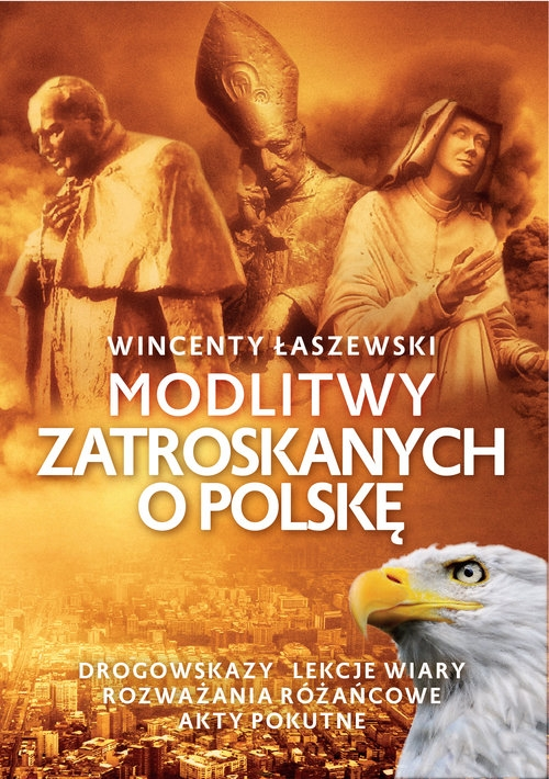 Modlitwy zatroskanych o Polskę Łaszewski Wincenty