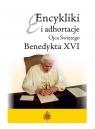 Encykliki i adhortacje Ojca Świętego Benedykta XVI Benedykt XVI