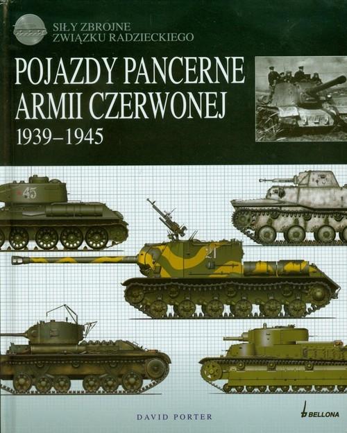 Pojazdy pancerne Armii Czerwonej 1939-1945 Porter David