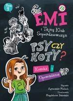 Emi i Tajny Klub Superdziewczyn. Psy czy koty? Komiks i opowiadania Mielech Agnieszka