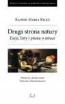 Druga strona natury Eseje, listy i pisma o sztuce. Rilke Rainer Maria