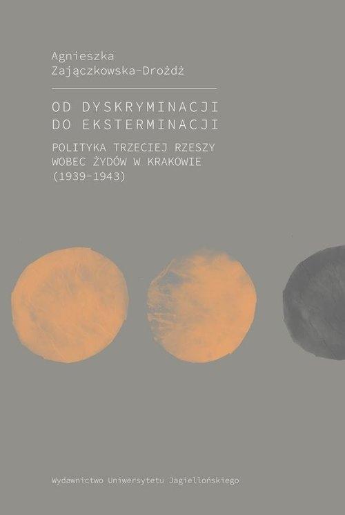Od dyskryminacji do eksterminacji Zajączkowska-Drożdż Agnieszka