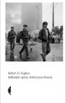 Bałkańskie upiory Podróż przez historię Kaplan Robert D.