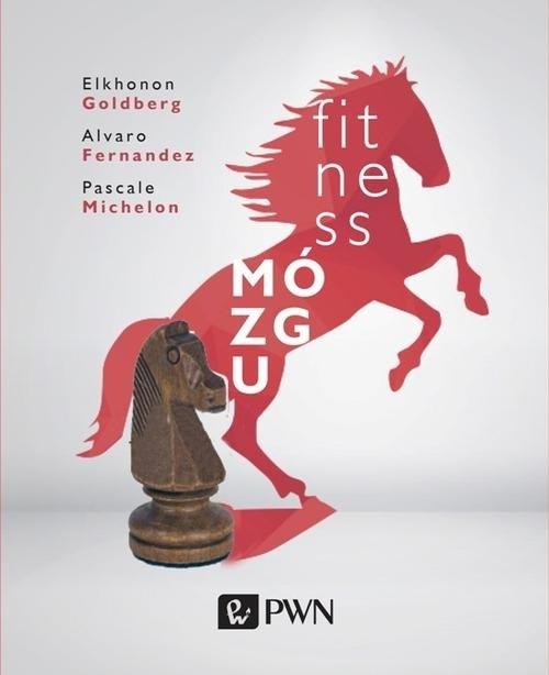 Fitness mózgu Goldberg Elkhonon, Fernandez Alvaro, Michelon Pascale