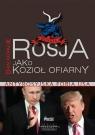 Rosja jako kozioł ofiarny Dan Kovalik