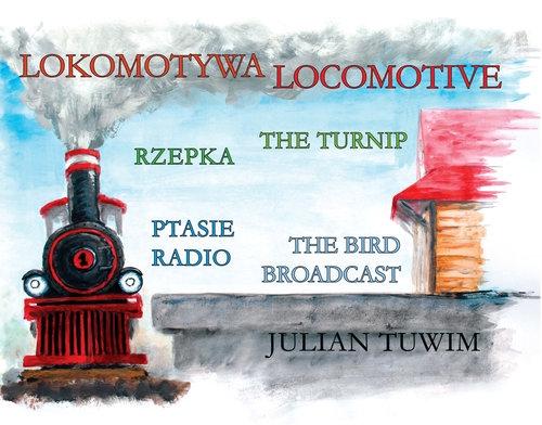 Lokomotywa Locomotive, Rzepka The Turnip, Ptasie Radio The Bird Broadcast Tuwim Julian