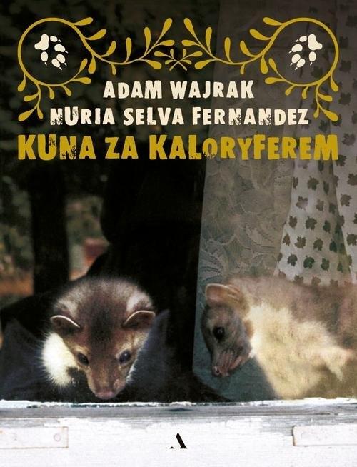 Kuna za kaloryferem Wajrak Adam, Fernandez Nuria Selva