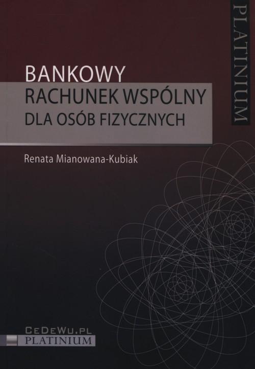 Bankowy rachunek wspólny dla osób fizycznych Mianowana-Kubiak Renata