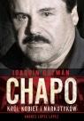 Joaquin Chapo Guzman Król kobiet i narkotyków López Andrés López
