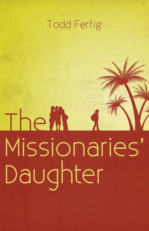 The Missionaries' Daughter Fertig Todd