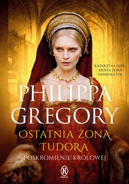 Ostatnia żona Tudora Gregory Philippa