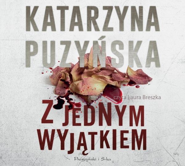 Z jednym wyjątkiem (Audiobook) Puzyńska Katarzyna