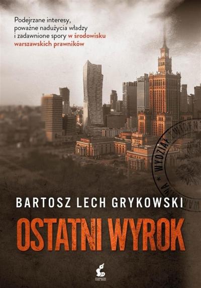 Ostatni wyrok Grykowski Bartosz