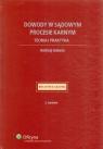 Dowody w sądowym procesie karnym Teoria i praktyka Gaberle Andrzej