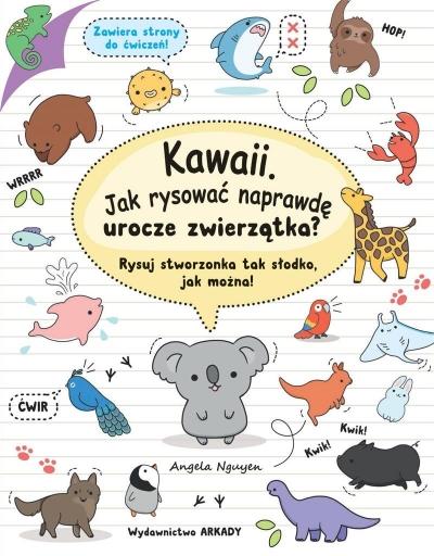 Kawaii. Jak rysować naprawdę urocze zwierzątka? Nguyen Angela