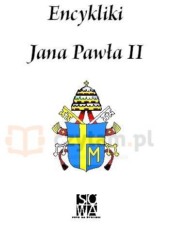 Encykliki Jana Pawła II (dodruk na życzenie) Jan Paweł II