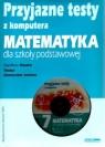 Przyjazne testy z komputera 7 Matematyka Szkoła podstawowa Kraszewska Agnieszka