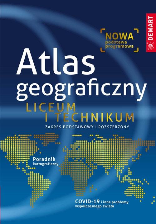 Atlas geograficzny. Liceum i technikum. Zakres podstawowy i rozszerzony (Uszkodzona okładka) Praca zbiorowa