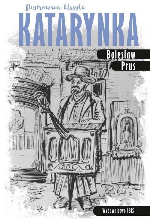Katarynka Ilustrowana klasyka Prus Bolesław